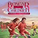 The Mystery of the Soccer Snitch: The Boxcar Children Mysteries, Book 136 Audiobook by Gertrude Chandler Warner Narrated by Aimee Lilly
