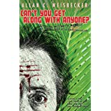 Can't You Get Along With Anyone?: A Writer's Memoir and a Tale of a Lost Surfer's Paradise ~ A. C. Weisbecker