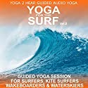 Yoga for the Surf, Vol. 2: Yoga Class and Guide Book (       UNABRIDGED) by Sue Fuller Narrated by Sue Fuller