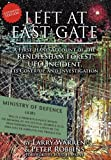 Left at East Gate: A First-Hand Account of the Rendlesham Forest UFO Incident, Its Cover-up, and Investigation by
