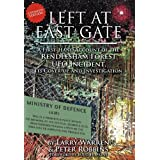 Left at East Gate: A First-Hand Account of the Rendlesham Forest UFO Incident, Its Cover-Up, and Investigationby Larry Warren
