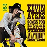 Songs For Insane Times: An Anthology 1969-1980by Kevin Ayers