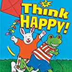 Think Happy! | Nancy Carlson
