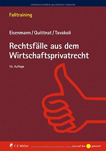 C.F. Müller Rechtsfälle aus dem Wirtschaftsprivatrecht (Falltraining)