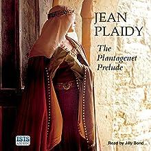 The Plantagenet Prelude | Livre audio Auteur(s) : Jean Plaidy Narrateur(s) : Jilly Bond