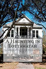 A Haunting in Lottawatah: The Ghosts of Lottawatah Mystery series - Book 2 (Volume 2)