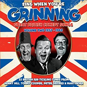Sing When You're Grinning Great British Comedy Songs - Volume Two 1957-1962