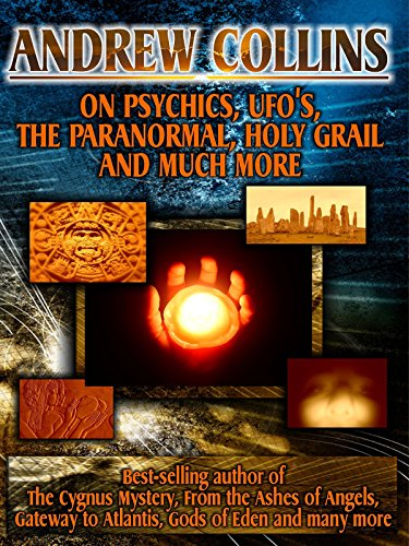 Andrew Collins: On Psychics, UFOs, The Paranormal, Holy Grail And Much More