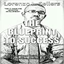 The Blueprint to Success: A Step by Step Guide from Struggle to Success (       UNABRIDGED) by Lorenzo L. Sellers Narrated by Dan Curtis