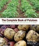 The Complete Book of Potatoes: What E...