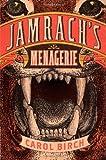 Carol Birch Jamrach's Menagerie