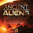 Ancient Aliens: The Official Companion Book Hörbuch von  The Producers of Ancient Aliens Gesprochen von: Giorgio A. Tsoukalos, Bill Mumy, Angela Cartwright, Robert Clotworthy, Kevin Burns