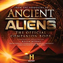 Ancient Aliens: The Official Companion Book | Livre audio Auteur(s) :  The Producers of Ancient Aliens Narrateur(s) : Giorgio A. Tsoukalos, Bill Mumy, Angela Cartwright, Robert Clotworthy, Kevin Burns