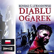 Ostatni hold (Diablu ogarek 3) Audiobook by Konrad T. Lewandowski Narrated by Roch Siemianowski