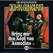 Bring mir den Kopf von Asmodina (John Sinclair 62) | Jason Dark