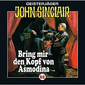 Bring mir den Kopf von Asmodina (John Sinclair 62) Hörspiel