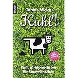 """Kuhl! - Das Almhandbuch f�r Stadtmenschenvon """"Tobias Micke"""""""