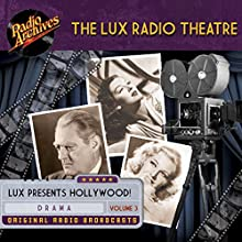 Lux Radio Theatre - Volume 3 Radio/TV Program by Sanford Barnett, George Wells Narrated by  full cast