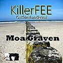 KillerFEE (Jan Krömer 1) Hörbuch von Moa Graven Gesprochen von: Moa Graven
