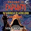 Exploits: The Chronicles of Lucifer Jones 1926-1931: Lucifer Jones, Book 2 Audiobook by Mike Resnick Narrated by Ian Eugene Ryan