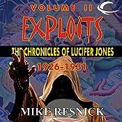 Exploits: The Chronicles of Lucifer Jones 1926-1931: Lucifer Jones, Book 2 | Mike Resnick