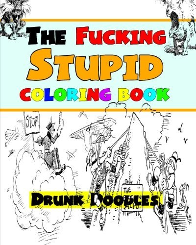 The Fucking Stupid Coloring Book (Drunk Coloring Book compare prices)