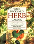 Your Backyard Herb Garden: A Gardener...