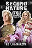 img - for Second Nature: The Legacy of Ric Flair and the Rise of Charlotte book / textbook / text book