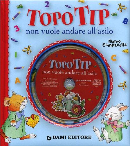 Topo Tip Non Vuole Andare All'Asilo + Cd