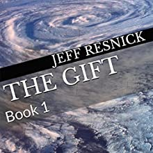 The Gift: Book 1 (       UNABRIDGED) by Jeff Resnick Narrated by Jeff Resnick