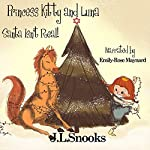 Santa Isn't Real: Princess Kitty and Luna | J.L Snooks