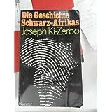 Die Geschichte Schwarz-Afrikas