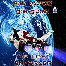The Lost Enforcer (       UNABRIDGED) by Irene Radford, Bob Brown Narrated by Darla Middlebrook
