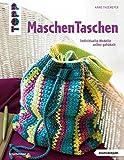 MaschenTaschen: Individuelle Modelle selbst gehäkelt (kreativ.kompakt.)