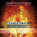 Artifacts: A Faye Longchamp Mystery, Book 1 (       UNABRIDGED) by Mary Anna Evans Narrated by Cassandra Campbell