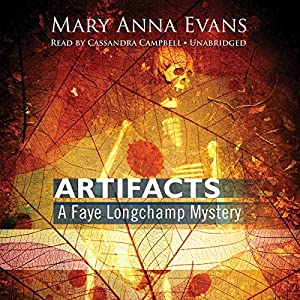 Artifacts: A Faye Longchamp Mystery, Book 1 | [Mary Anna Evans]