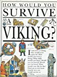 How Would You Survive as a Viking? (0531153029) by Morley, Jacqueline