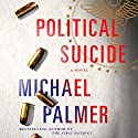 Political Suicide Audiobook by Michael Palmer Narrated by Robert Petkoff