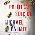 Political Suicide | Michael Palmer
