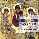 Tavener : The Last Sleep Of The Virgin & Thunder Entered Her