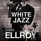 White Jazz: L.A. Quartet, Book 4 Hörbuch von James Ellroy Gesprochen von: Jeff Harding