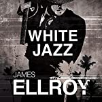 White Jazz: L.A. Quartet, Book 4 | James Ellroy