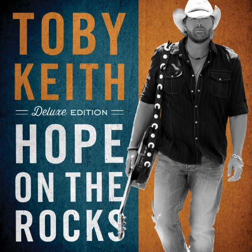 Toby Keith - Hope On The Rocks [Deluxe Edition] - Zortam Music