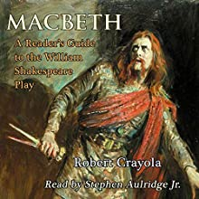 Macbeth: A Reader's Guide to the William Shakespeare Play (       UNABRIDGED) by Robert Crayola Narrated by Stephen Paul Aulridge Jr