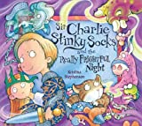 Kristina Stephenson Sir Charlie Stinky Socks and the Really Frightful Night