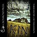 Kin (       UNABRIDGED) by Kealan Patrick Burke Narrated by Chet Williamson