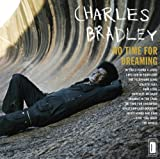 echange, troc Charles Bradley & Menahan Street Band - No Time For Dreaming