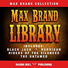 Max Brand Library Audiobook by Max Brand,  Raging Bull Publishing Narrated by mike ortego