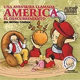Una Aventura Llamada America, El Descubrimiento (Texto Completo) [A Story Called America ]