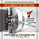 It's Money in the Bank: 7 Insider Tips to Financing Any Small Biz Audiobook by Edward E. Felder Jr. Narrated by Trey Thomas